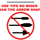 Use tips no wider than the arrow shaft